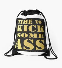 Golden - Time to Kick Some Ass - Motivation quote Drawstring Bag