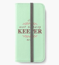 Most Amazing Keeper Ever T-Shirt, Phone Cases And Other Gifts iPhone Wallet/Case/Skin