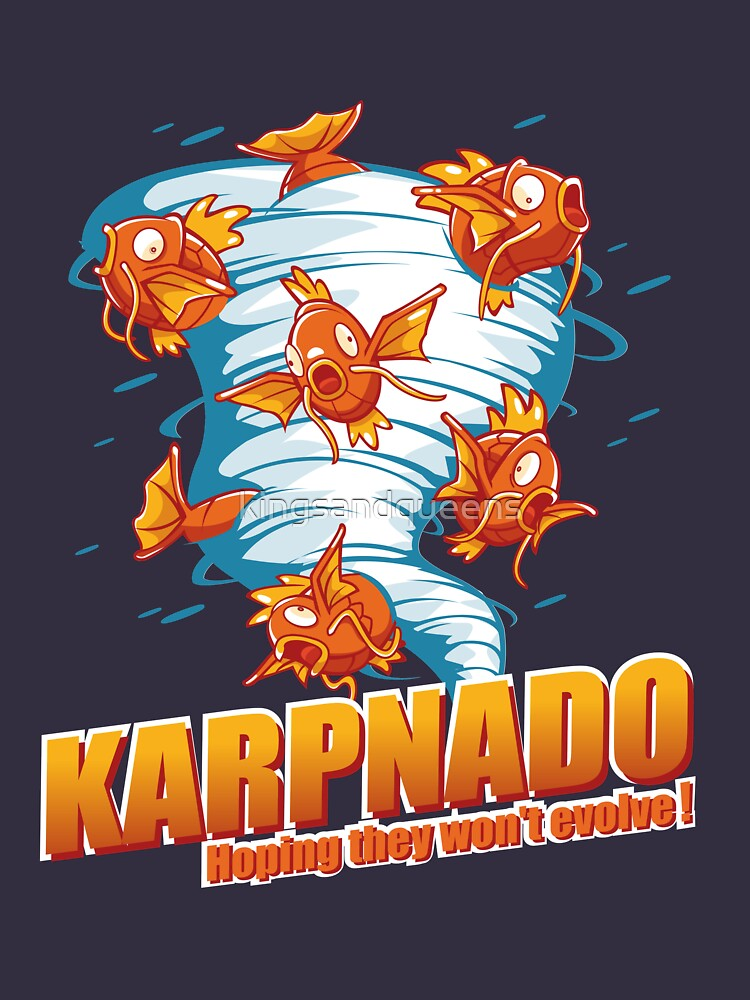 KARPNADO! (hoping they won't evolve…) by kingsandqueens
