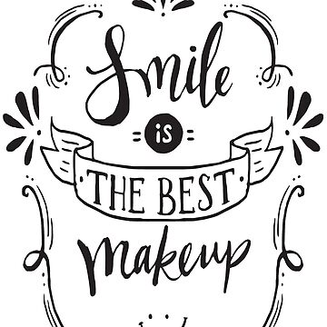 Smile is the best Make Up t-shirt , shirts with quotes . by anodyle