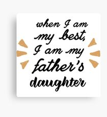 Father Daughter Quotes Canvas Prints | Redbubble