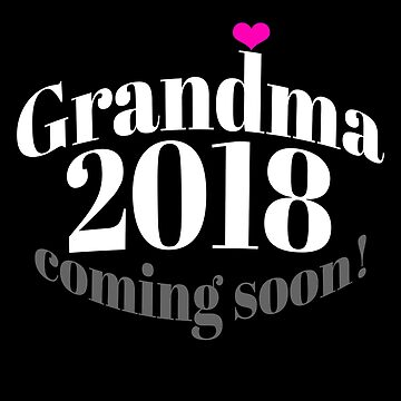 Grandma 2018 Congratulations Going to be Proud Grandmother by Karina2017