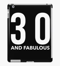 30 and Fabulous in White iPad Case/Skin