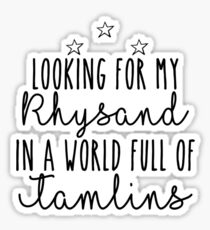 Looking for my Rhysand in a world full of tamlins Sticker