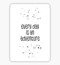TEXT ART Every day is an adventure Sticker