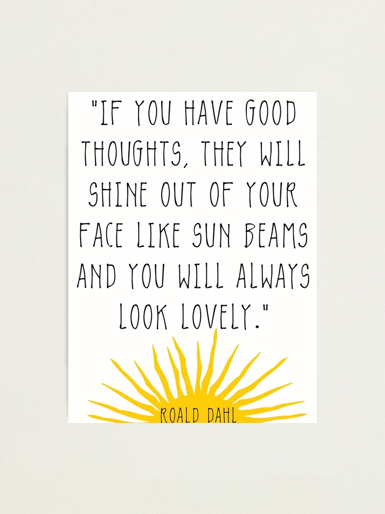 Alternate view of Good Thoughts- Roald Dahl Quote Photographic Print