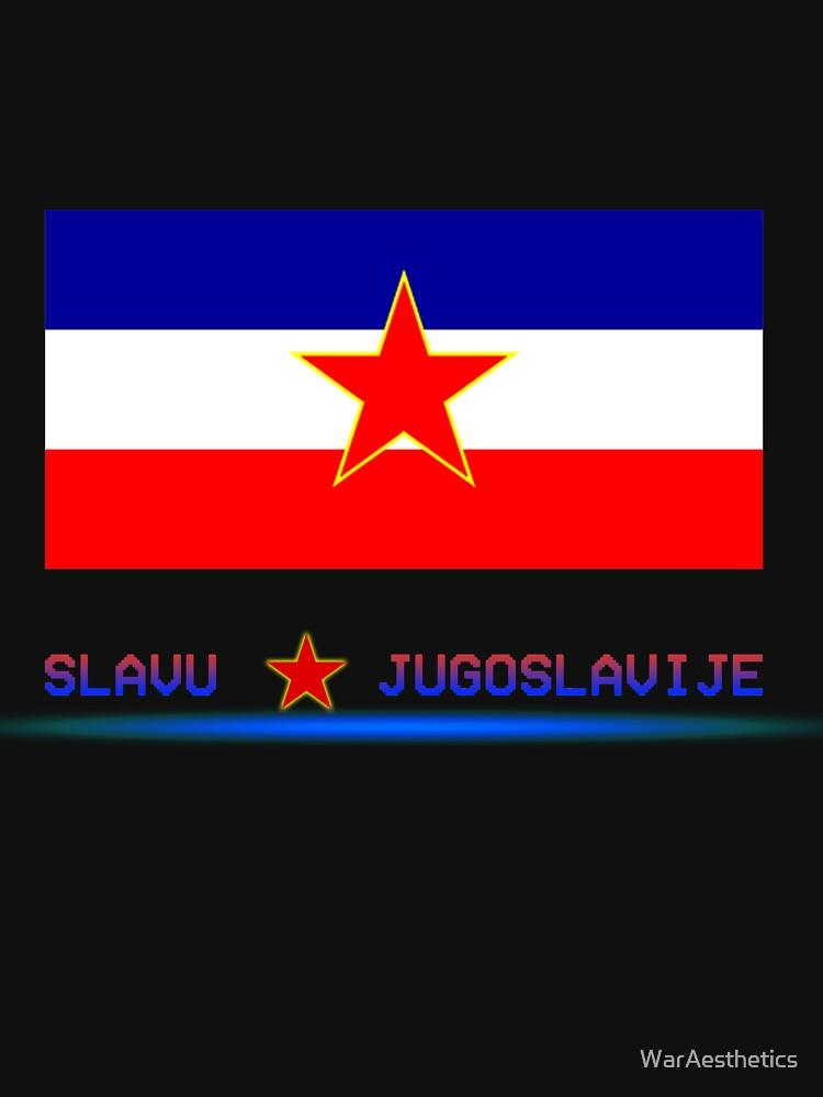 Ruhm zu Jugoslawien von WarAesthetics