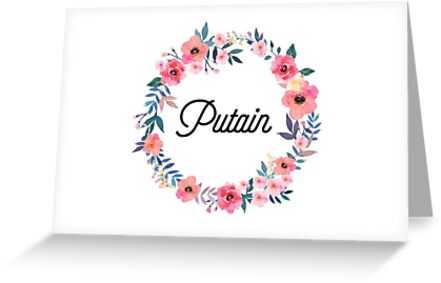 Putain beautiful french swear words greeting cards by francophile putain beautiful french swear words by francophile m4hsunfo