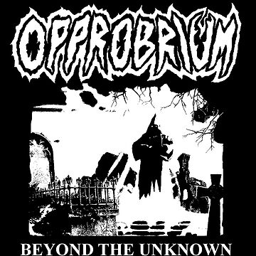 Opprobrium - 'Beyond The Unknown' (Shaded) by opprobriumstore