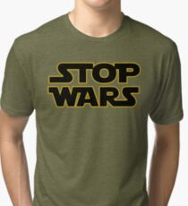 stop wars parody star wars peace Tri-blend T-Shirt