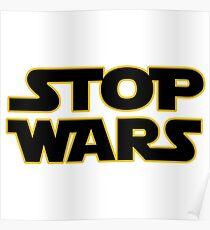 stop wars parody star wars peace Poster