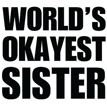 Funny World's Okayest Sister Gifts For Sisters Coffee Mug by christianadams