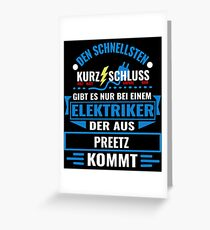 PREETZ - We have the best electricians, no one gets it so fast. Greeting Card