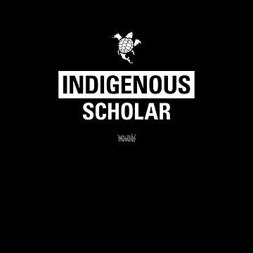 Indigenous Scholar (Turtle Island) by jnelson