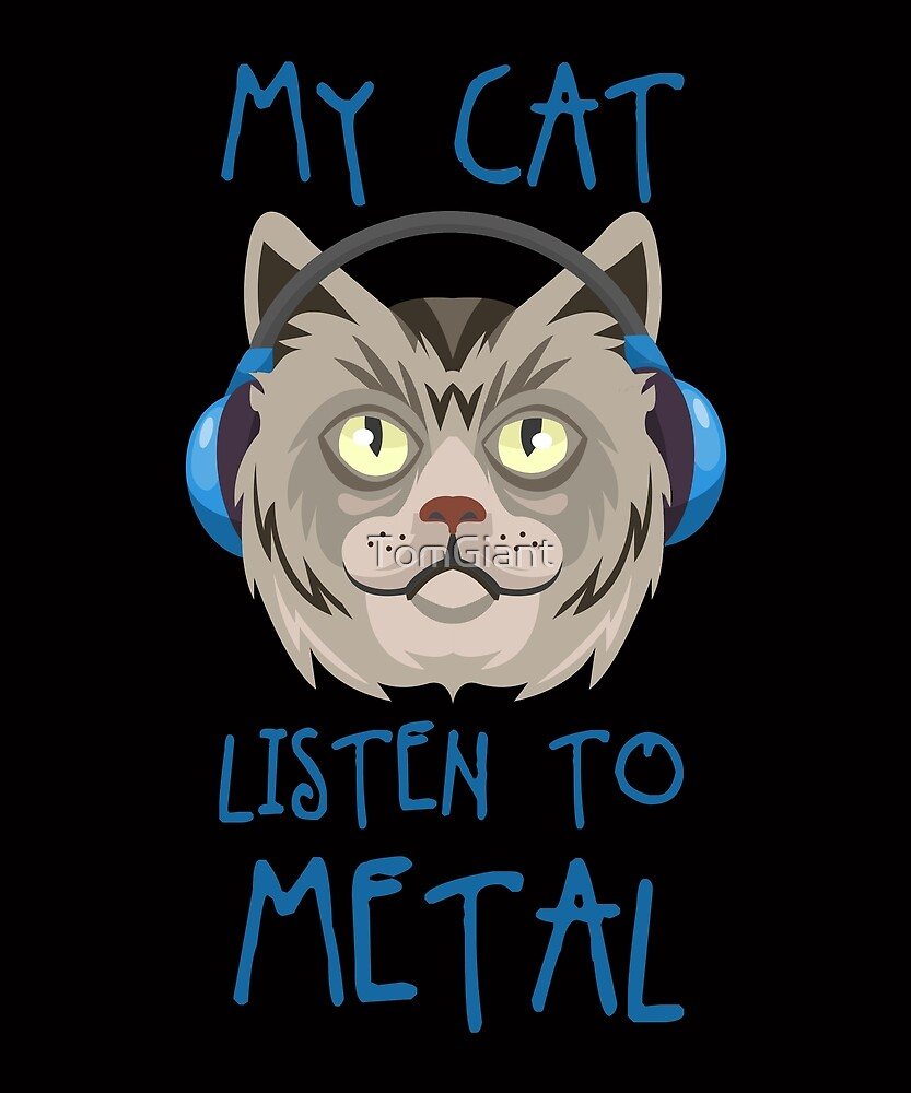 My Cat Listen to Metal - Shirt - Gift by TomGiant