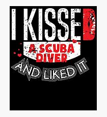 Kissed A Scuba Diver And Liked It Rescue Diver T Shirt Photographic Print