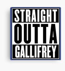 STRAIGHT OUTTA GALLIFREY Canvas Print