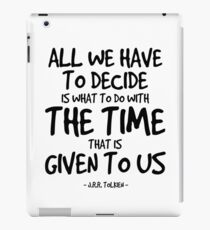 Time Given To Us Quote - J R R Tolkien iPad Case/Skin