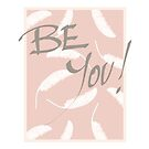 Be You! #redbubble #motivational by designdn