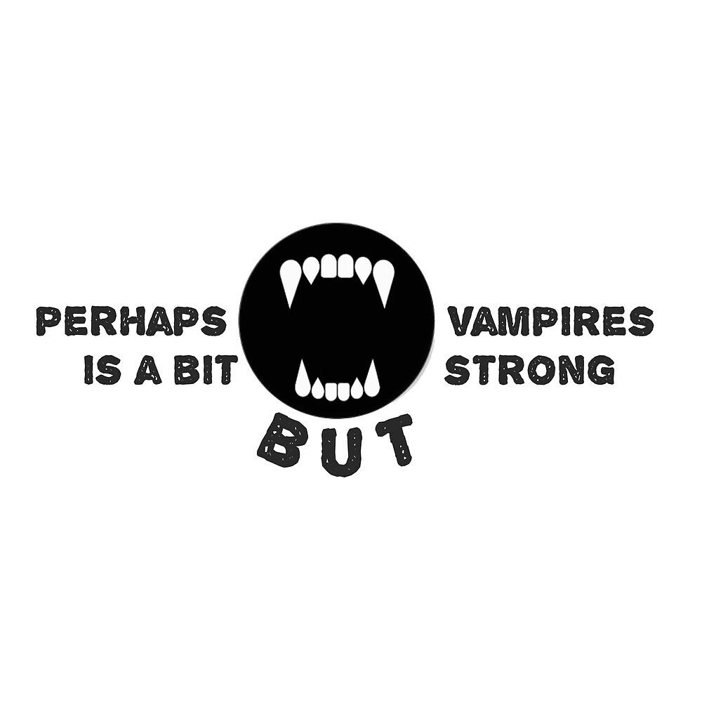 Perhaps Vampires by MayaTauber