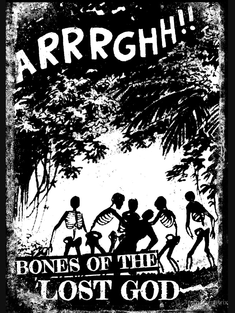 Arrrghh!! a BONES of the LOST GOD t-shirt by rumorsmatrix