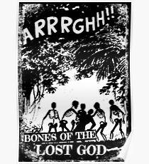 Arrrghh!! a BONES of the LOST GOD t-shirt Poster