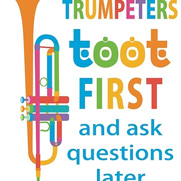 Trumpeters Toot First and Ask Questions Later by evisionarts