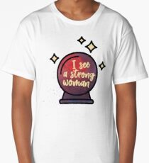 I see a strong woman Long T-Shirt