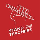 Stand With Teachers by Matt Reno