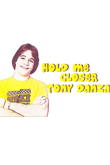 """Hold me closer Tony Danza"" Photographic Prints by ..."