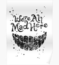 We're all mad here, Alice in Wonderland Poster