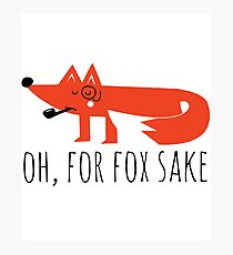 Funny Cute Orange Cartoon For Fox Sake Animal Comic Pun Joke  Photographic Print