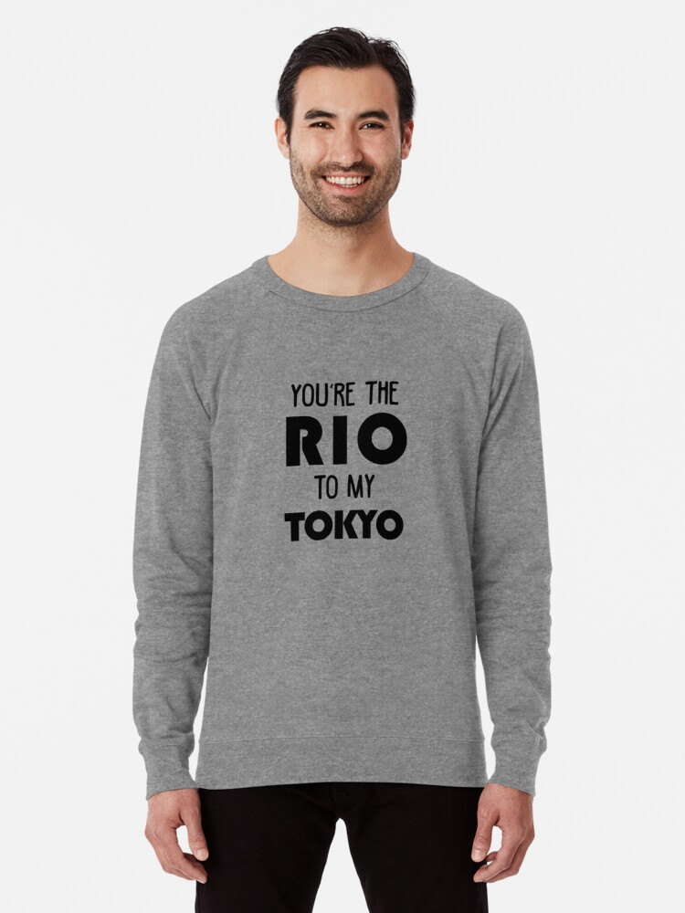 'You're the Rio to my Tokyo - Money Heist - La Casa de Papel' Lightweight  Sweatshirt by srturk