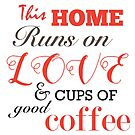 This home runs on love and good coffee by Gudrun Eckleben