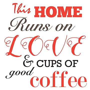 This home runs on love and good coffee by gudders