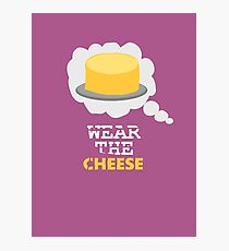 Wear the Cheese Photographic Print