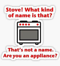 Stove. That's not a name Sticker