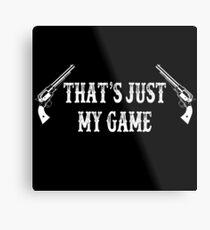 Das ist nur mein Spiel - Tombstone Quote Metalldruck