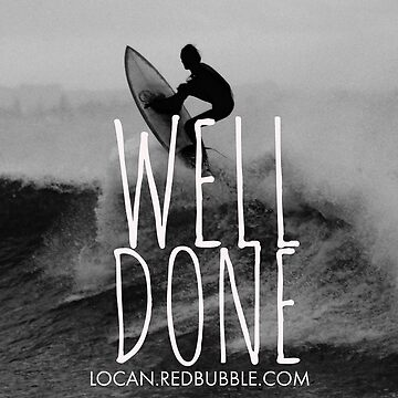 well done | surfer  by Locan