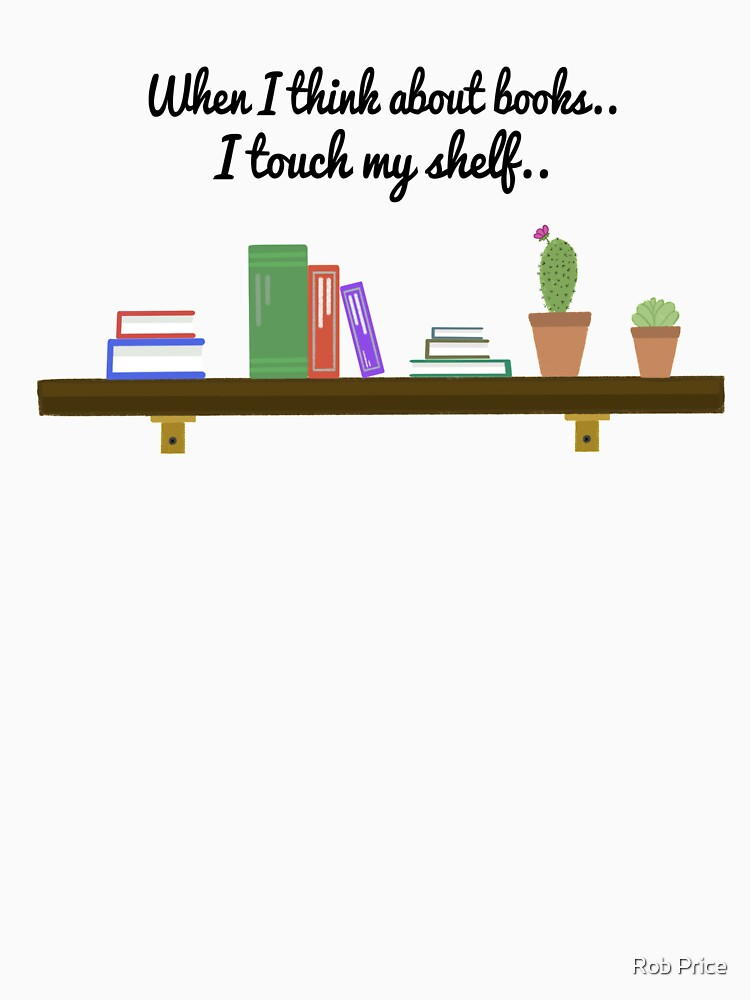 When I think about books I touch my shelf.. by wanungara