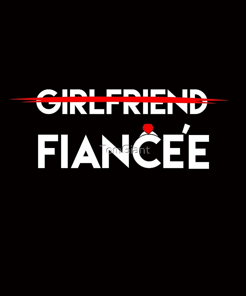 Girlfriend Fiancee Shirt - Gift by TomGiant