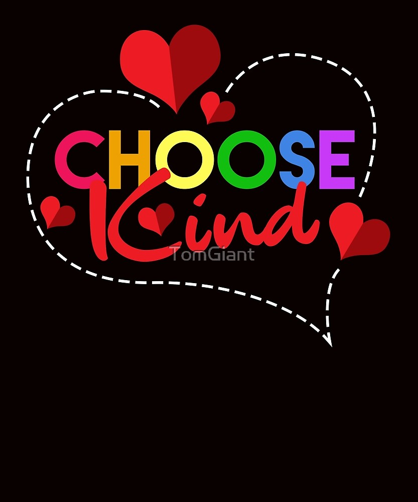 Choose Kind Shirt - Gift by TomGiant