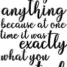 never regret anything because at one time it was exactly what you wanted by tillhunter