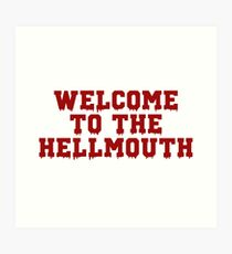 Welcome to the Hellmouth - Buffy the Vampire Slayer, BtVS, 90s, Joss Whedon, Giles, Hell Mouth, Buffyverse, High School, Alternative, Varsity Art Print