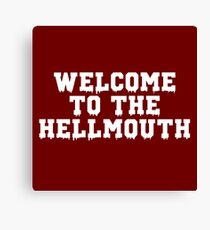 Welcome to the Hellmouth - Buffy the Vampire Slayer, BtVS, 90s, Joss Whedon, Giles, Hell Mouth, Buffyverse, High School, Alternative, Varsity Canvas Print