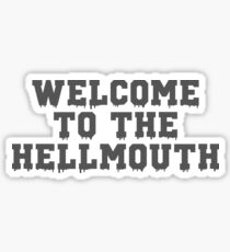 Welcome to the Hellmouth - Buffy the Vampire Slayer, BtVS, 90s, Joss Whedon, Giles, Hell Mouth, Buffyverse, High School, Alternative, Varsity Sticker