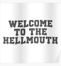 Welcome to the Hellmouth - Buffy the Vampire Slayer, BtVS, 90s, Joss Whedon, Giles, Hell Mouth, Buffyverse, High School, Alternative, Varsity Poster