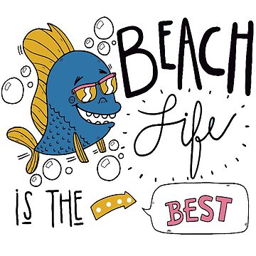 Beach life is the best T-shirt design , Unisex tees  by anodyle