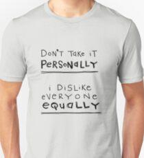 don't take it personally Unisex T-Shirt