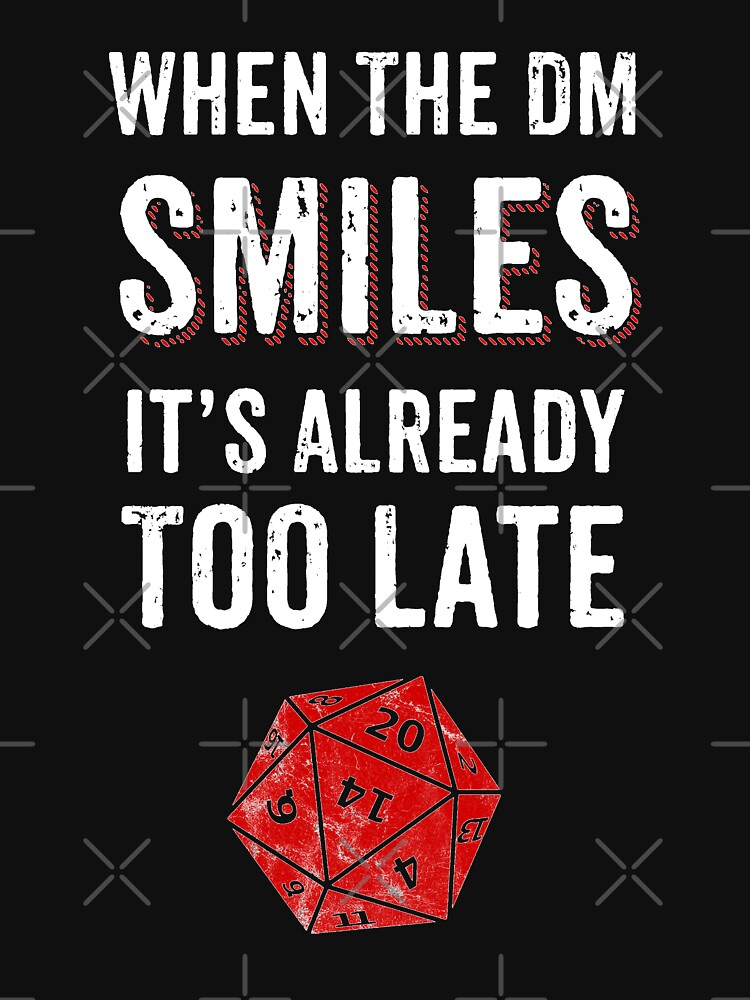 When The DM Smiles Its Already Too Late RPG Gamer DnD by thespottydogg
